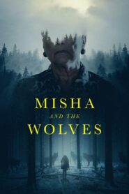 Misha and the Wolves 2021