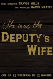 She was the Deputy's Wife 2021