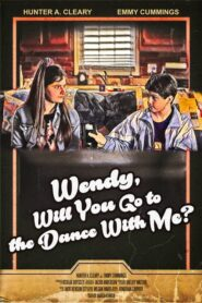 Wendy, Will You Go to the Dance With Me? 2021