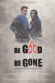 Be Good or Be Gone 2021