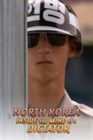 North Korea: Inside The Mind of a Dictator 2021