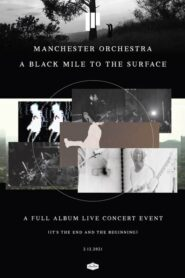 Manchester Orchestra – A Black Mile to the Surface 2021