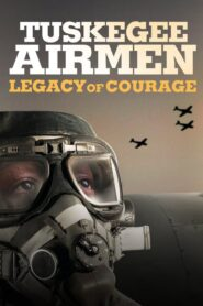 Tuskegee Airmen: Legacy of Courage 2021