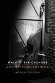 Walking the Changes – Legends of Double Bass in Jazz 2021