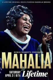 Robin Roberts Presents: The Mahalia Jackson Story 2021
